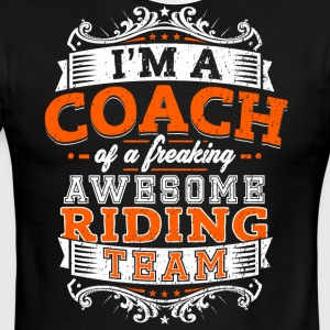 I'm a coach of a freaking awesome riding team - Men's Ringer T-Shirt