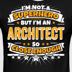 Not A Superhero But An Architect. Close Enough. - Men's Ringer T-Shirt