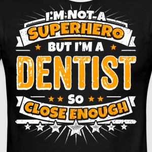 Not A Superhero But A Dentist. Close Enough. - Men's Ringer T-Shirt