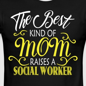 The Best Kind Of Mom Raises A Social Worker TShirt - Men's Ringer T-Shirt