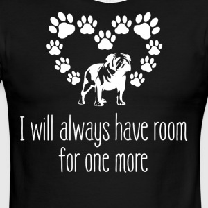 I Will Always have room for one more Bulldog - Men's Ringer T-Shirt