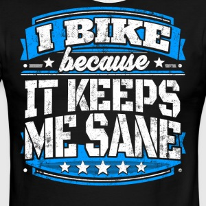 I Bike Because It Keeps Me Sane Biker T-shirt - Men's Ringer T-Shirt