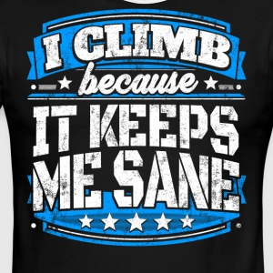 I Climb Because It Keeps Me Sane Climbing T-shirt - Men's Ringer T-Shirt