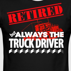 Retired But Always The Truck Driver - Men's Ringer T-Shirt