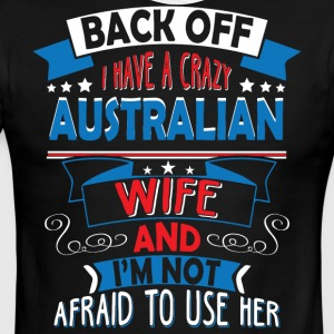 I Have A Crazy Australian Wife T Shirt - Men's Ringer T-Shirt