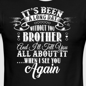 It's Been A Long Day Without You Brother T Shirt - Men's Ringer T-Shirt