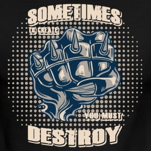 Sometimes to create you must destroy evil fist - Men's Ringer T-Shirt