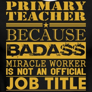 Primary Teachr Bcause Miracle Worker Not Job Title - Men's Ringer T-Shirt