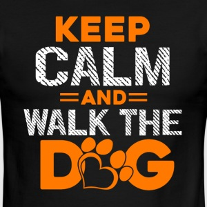 Keep Calm and Walk The Dog Shirt - Men's Ringer T-Shirt