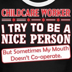 Childcare Workr Nice Person Mouth Doesnt Cooperate - Men's Ringer T-Shirt