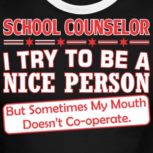 School Counselor Nice Persn Mouth Doesnt Cooperate - Men's Ringer T-Shirt