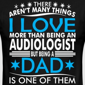 There Arent Many Things Love Being Audiologist Dad - Men's Ringer T-Shirt