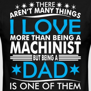 There Arent Many Things Love Being Machinist Dad - Men's Ringer T-Shirt