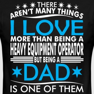 There Arent Many Things Love Being Heavy Equip Dad - Men's Ringer T-Shirt
