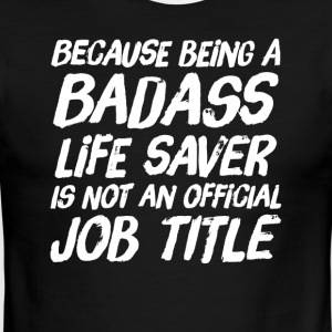 Because being a life saver is not an official job - Men's Ringer T-Shirt