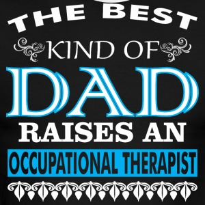 The Best Kind Of Dad Raises Occupational Therapist - Men's Ringer T-Shirt