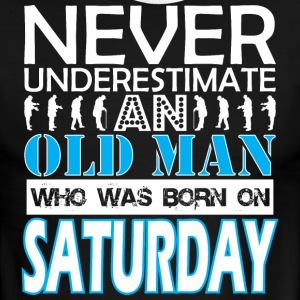 Never Underestimate An Old Man Was Born Saturday - Men's Ringer T-Shirt