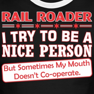Rail Roader Nice Person My Mouth Doesnt Cooperate - Men's Ringer T-Shirt