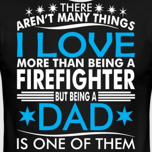 There Arent Many Things Love Being Firefighter Dad - Men's Ringer T-Shirt