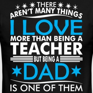 There Arent Many Things Love Being Teacher Dad - Men's Ringer T-Shirt