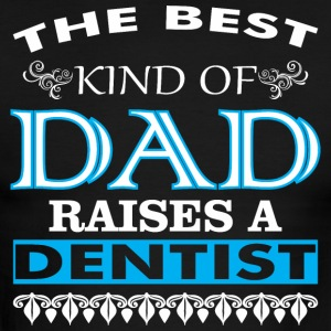 The Best Kind Of Dad Raises A Dentist - Men's Ringer T-Shirt