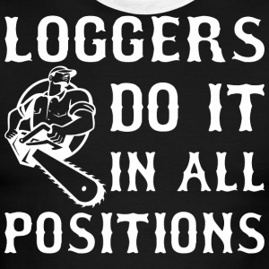 Loggers Do It In All Positions - Men's Ringer T-Shirt