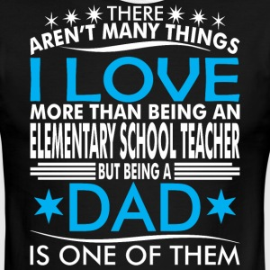 There Arent Many Things Love Being Elementary Dad - Men's Ringer T-Shirt