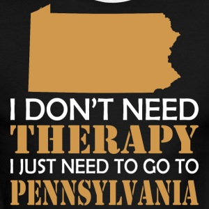 I Dont Need Therapy I Just Want To Go Pennsylvania - Men's Ringer T-Shirt