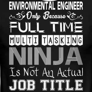Environmental Engineer FullTime Multitasking Ninja - Men's Ringer T-Shirt
