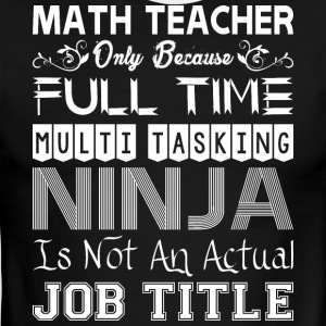 Math Teacher FullTime Multitasking Ninja Job Title - Men's Ringer T-Shirt