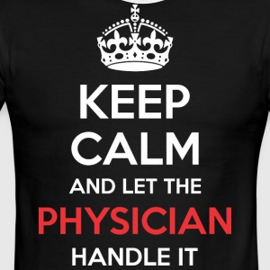 Keep Calm And Let Physician Handle It - Men's Ringer T-Shirt