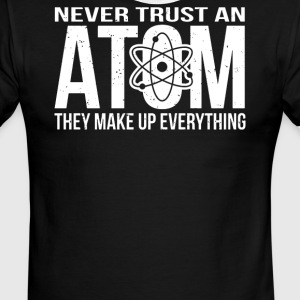 Never Trust An Atom - Make Up Everything - Men's Ringer T-Shirt