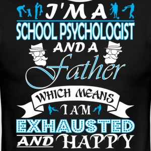 Im School Psychologist Father Which Mean Exhausted - Men's Ringer T-Shirt