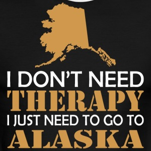 I Dont Need Therapy I Just Want To Go Alaska - Men's Ringer T-Shirt