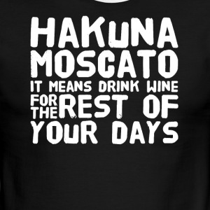Hakuna moscato it means drink wine for the rest of - Men's Ringer T-Shirt