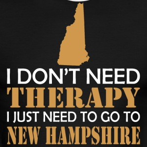 I Dont Need Therapy I Just Want ToGo New Hampshire - Men's Ringer T-Shirt