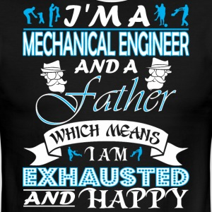 Im Mechanical Engineer Father Which Mean Exhausted - Men's Ringer T-Shirt