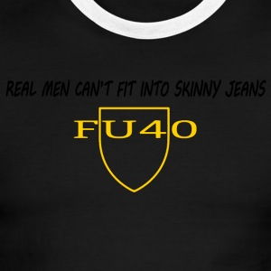 Real Men Can't Fit Into Skinny Jeans - Men's Ringer T-Shirt
