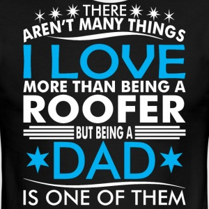 There Arent Many Things Love Being Roofer Dad - Men's Ringer T-Shirt