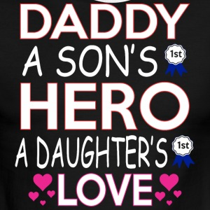 Daddy A Sons 1st Hero A Daughters First Love - Men's Ringer T-Shirt