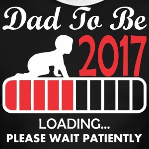 Dad To Be 2017 Loading Please Wait Patiently - Men's Ringer T-Shirt