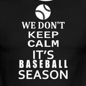 Baseball-We Don't keep calm- Shirt, Hoodie Gift - Men's Ringer T-Shirt