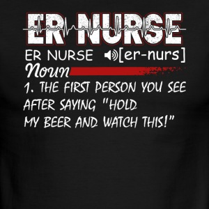 ER NURSE FIRST PERSON YOU SEE SHIRT - Men's Ringer T-Shirt