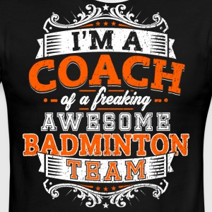 I'm a coach of a freaking awesome badminton team - Men's Ringer T-Shirt