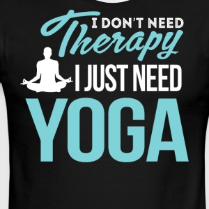 I Don't Need Therapy. I Just Need Yoga - Men's Ringer T-Shirt