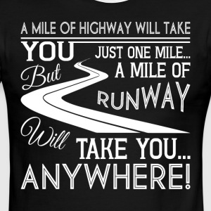 You Just One Mile Of Runway T Shirt - Men's Ringer T-Shirt
