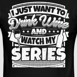 I just want to drink wine and watch my series tee - Men's Ringer T-Shirt