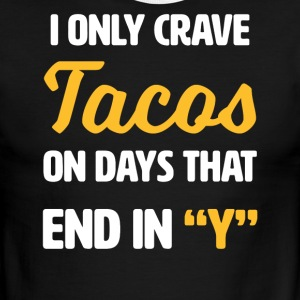 I only crave Tacos on days that end with y - funny - Men's Ringer T-Shirt