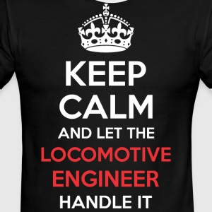 Keep Calm And Let Locomotive Engineer Handle It - Men's Ringer T-Shirt