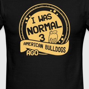 I was normal 3 american buldogs ago - Men's Ringer T-Shirt